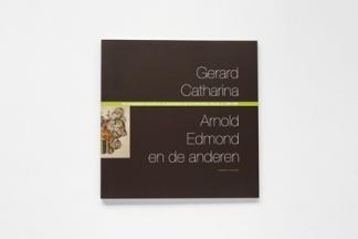 Gerard, Catharina, Arnold, Edmond en de anderen
