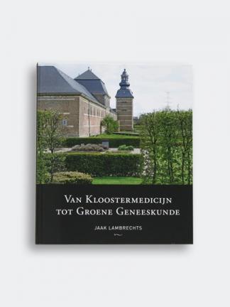 Van Kloostermedicijn tot Groene Geneeskunde