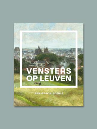 Vensters op Leuven – een geschiedenis